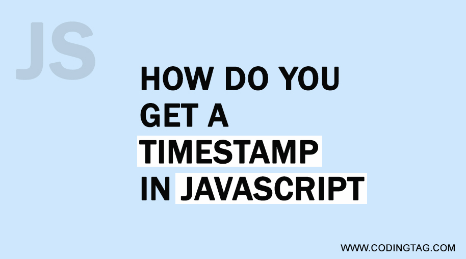 How do you get a timestamp in JavaScript?