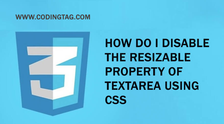How do I disable the resizable property of textarea using CSS