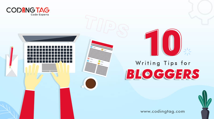 10 Writing Tips for Bloggers