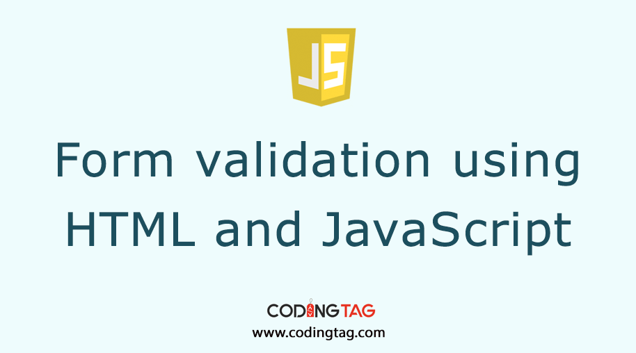 Form validation using HTML and JavaScript