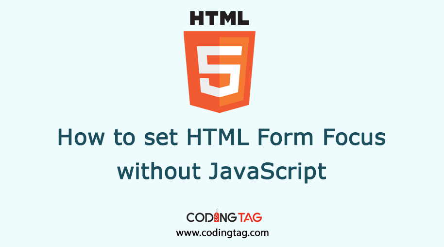 How to set default HTML Form Focus without JavaScript?