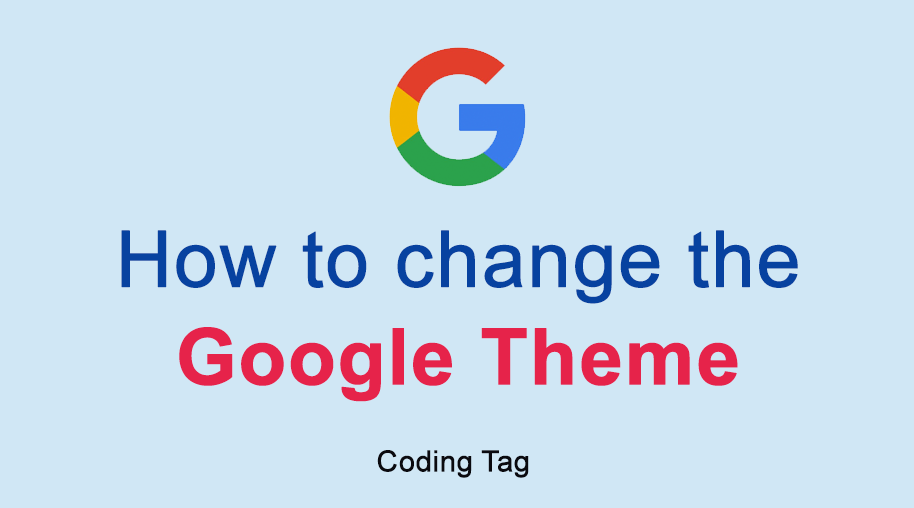 How to change Google Theme