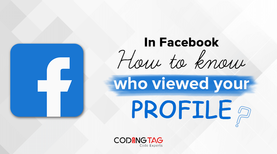 In Facebook how to know who viewed your Profile